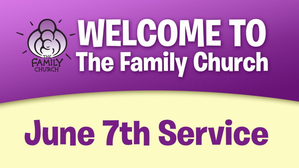 June 7th Service