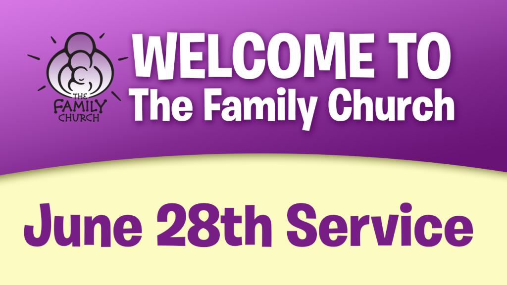 June 28th Service